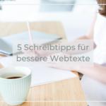 5 Schreibtipps für bessere Webtexte